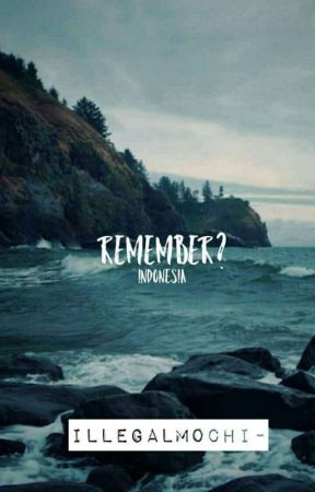 Remember?  by illegalmochi-