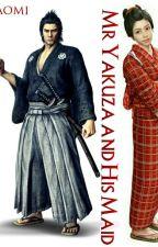 Mr Yakuza and His Maid by LiezNaomi