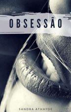 Obsessão by SandrinhaAthayde