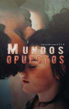 Mundos opuestos. by -LaRusia-