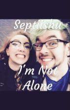 Septiishu - I'm Not Alone by Waffafalo