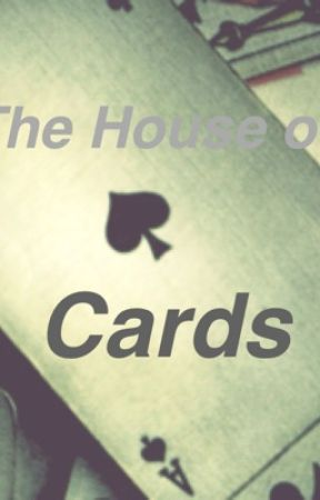 The House of Cards by xXNeko-TableXx
