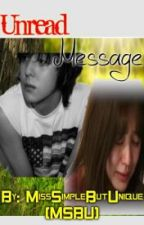 Unread Message (Short Story) by MissSimpleButUnique by maxinejiji_4evs