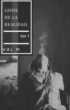 Cada vez más lejos de la realidad by valmedina0418