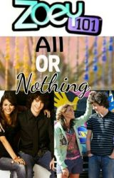 Zoey 101: All Or Nothing ☑ by SeanFlynnAkaChaseM
