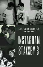 INSTAGRAM| STAXXBY| Libro 3 ✔ by xxBlack_Flowersxx