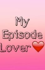 """My Episode Lover (Based on the app called """"Episode"""") by jannafps"""