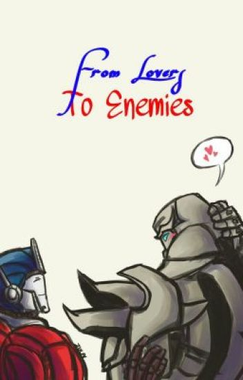 From Lovers To Enemies