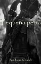 Pequeña Perra ➳Daryl Dixon/Summer Blake➳ by adictas_twd_chile