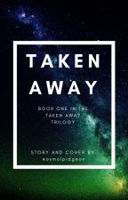 Taken Away [Voltron WA 2018] (Part one of the Taken Away Triolgy) by asmolpidgeon