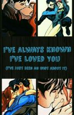 I've Always Known I've Loved You  (I've Just Been an Idiot About It) {DC Comics} by PixieBootsLover