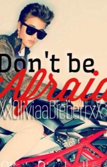 Don't be Afraid (Jason Mccan Love Story)