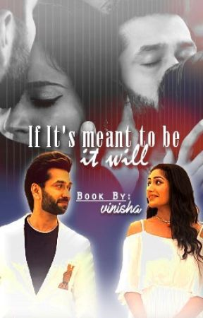 If it's meant to be, It will  by itsvinisha