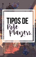 Tipos de Roleplayers. by -blurryfxce