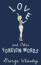 Love and Other Foreign Words {George Weasley} by Padfootsies_wolfhart
