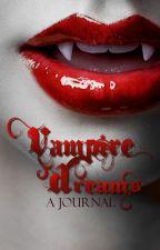 Vampire Dreams: A Journal ♥ by HibariHaru013