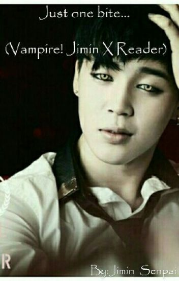 Just one bite    (Vampire! Jimin X Reader) - ᴘ ᴊᴍ - Wattpad