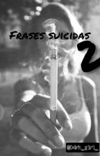 FRASES SUICIDAS 2 by pvndxx