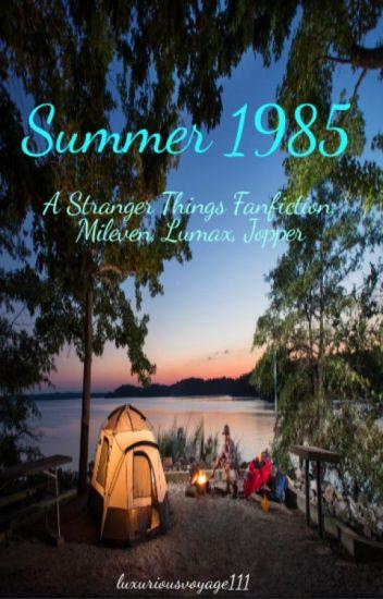 Summer 1985 - Mileven/Jopper/Lumax - luxuriousvoyage111