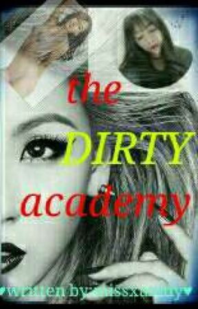 The Dirty Acedemy (Rated 18) by missXaxidy