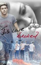 Is love broken? (Niall Horan FF) by _Denise_