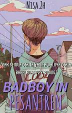 BadBoy In Pesantren [COMPLETED] by Alpokat