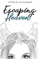 Escaping Heaven by errorclipped