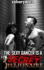 The Sexy Dancer is a Secret Billionaire by xsilveryakuza