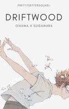 driftwood | oisuga ✓ by prettysettersquad-