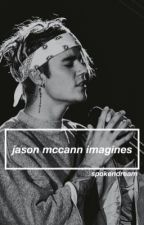 Jason McCann Imagines by SpokenDream