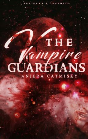 The Vampire Guardians by Anjera_Catmisky