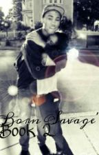 Born Savage (Book 2) by CheckYOUout_