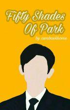 Fifty Shades Of Park | Chanbaek by thrustmebaek