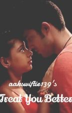 Manan SS: Treat You Better by aakswiftie139