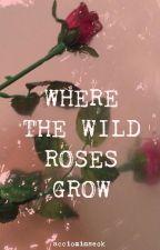 where the wild roses grow ; chanbaek [ one shot ] by lavenderbrat