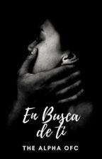 En Busca de Ti © (TA#3)T. by helloimcarii