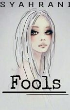 Fools. by syahranixx