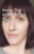 Poetry That Will Make You Think by Dax_munro