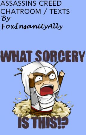 Assassins creed chatroom (Texts) / AND ASK THEM - Tumblr Adventures