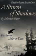 A Storm of Shadows (Shatterborn Book One) by SolomonPiper
