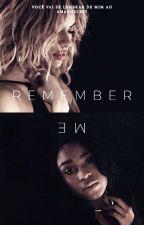 Remember me - #wattys2017    by KevilenBergaminho