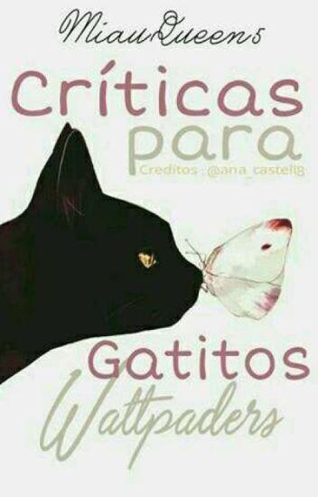 Críticas para GatitosWattpaders.