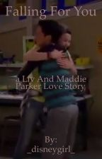 Falling for you ( a liv and maddie Parker love story ) by _disneygirl_