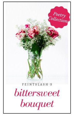 Bouquet of Bittersweet Statements by feintSlash