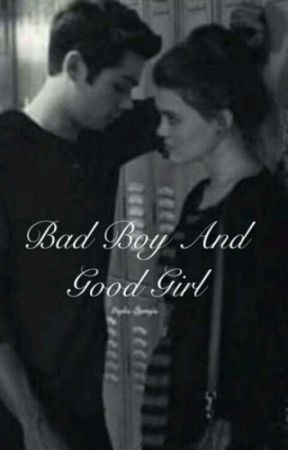 THE BADBOY AND THE GOODGIRL(slow updates) by JulieCarney