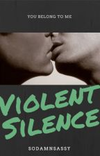 Violent Silence - You Belong To Me by SoDamnSassy