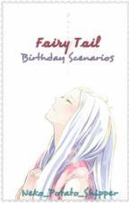 Fairy Tail Birthday Scenarios by Hughes-Is-Senpai