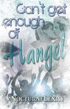 Can't get enough of Hangel by NocturneLexis