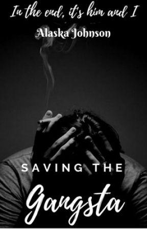 Saving The Gangsta by AlaskaJohnson99