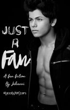 Just A Fan | Completed ✔ by LacedWithScars